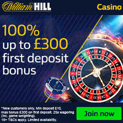 WILLIAM HILL CASINO - £300 BONUS
